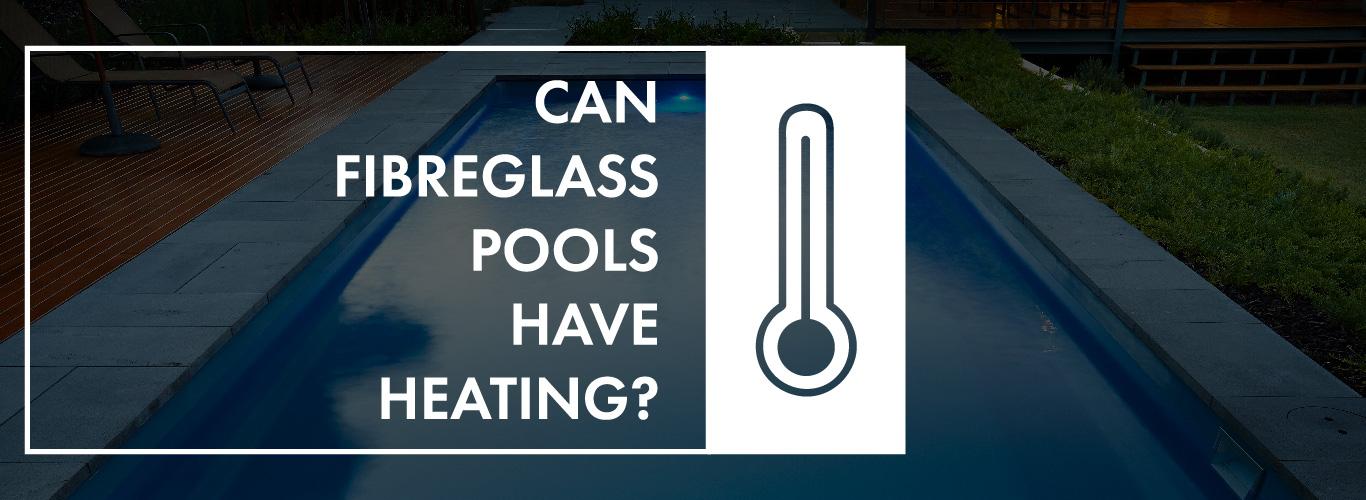 fibreglass-heating