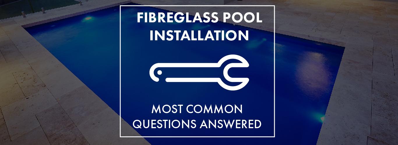 fibreglass-pool-installation-questions