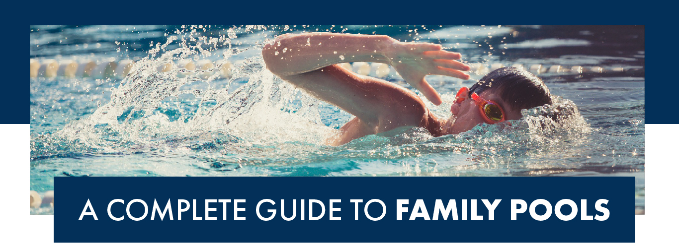 complete-guide-to-family-pools-landscape-01
